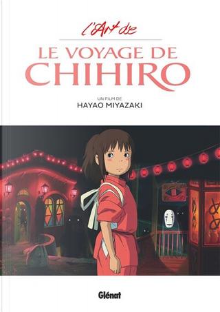 """L'art de """"Le voyage de Chihiro"""" by Hayao Miyazaki"""
