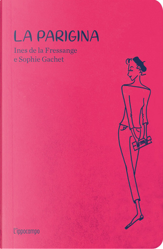 La parigina by Ines de la Fressange, Sophie Gachet