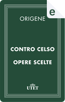 Contro Celso by Origenes