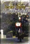 Tourist Trophy, la corsa proibita by Mario Donnini