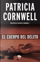 El cuerpo del delito/ Body of Evidence by Patricia Daniels Cornwell