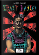 Krazy Kahlo by Marco Corona