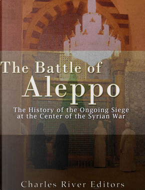 The Battle of Aleppo by