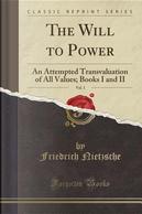 The Will to Power, Vol. 1 by Friedrich Wilhelm Nietzsche