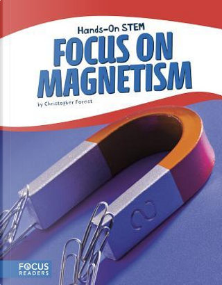 Focus on Magnetism by Christopher Forest