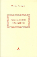 Prussianesimo e socialismo by Oswald Spengler
