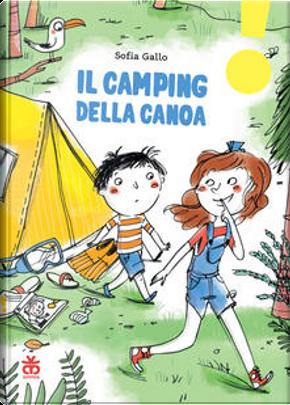 Il camping della canoa by Sofia Gallo