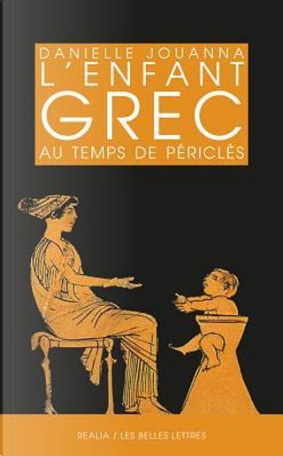 L'enfant Grec Au Temps De Pericles by Danielle Jouanna