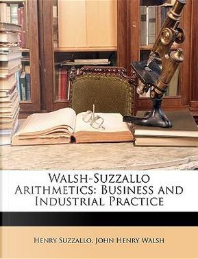 Walsh-Suzzallo Arithmetics by Henry Suzzallo