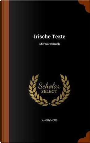 Irische Texte by ANONYMOUS