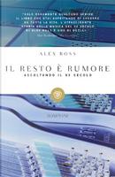 Il resto è rumore by Alex Ross