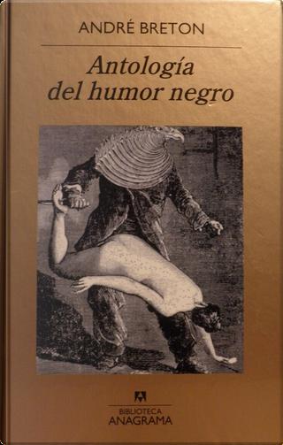 Antología del humor negro by André Breton