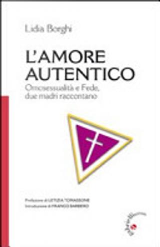 L'amore autentico by Lidia Borghi
