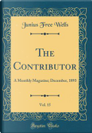 The Contributor, Vol. 15 by Junius Free Wells