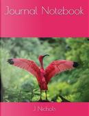 Journal Notebook by J Nichols