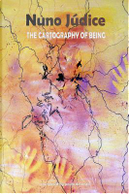 The Cartography of Being by Nuno Júdice