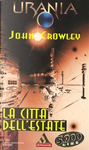 La città dell'estate by John Crowley