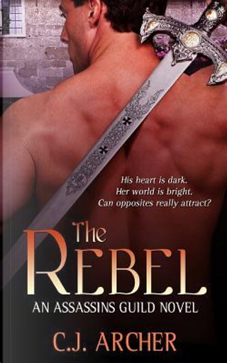 The Rebel by C.J. Archer