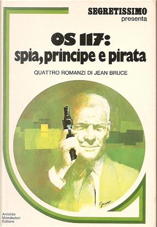 OS 117: Spia, principe e pirata by Jean Bruce