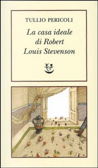 La casa ideale di Robert Louis Stevenson by Tullio Pericoli