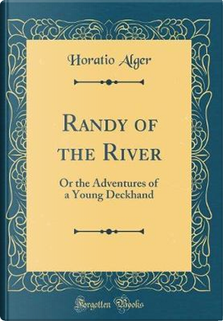 Randy of the River by Horatio Alger