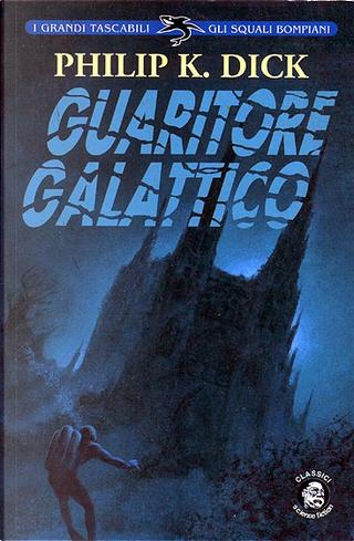 Guaritore galattico by Philip K. Dick