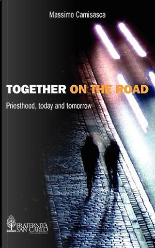 Together on the Road by Massimo Camisasca