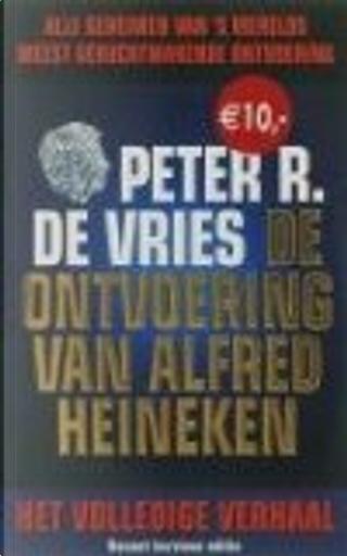De ontvoering van Alfred Heineken / druk 19 by P.R. de Vries