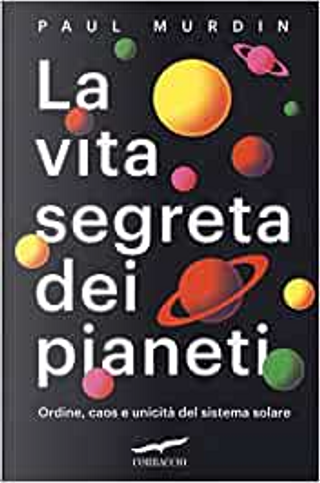La vita segreta dei pianeti by Paul Murdin