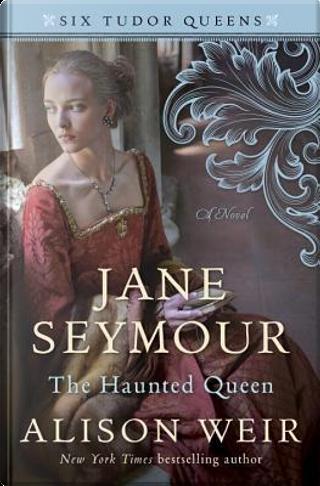 Jane Seymour by Alison Weir