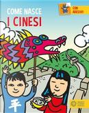 I cinesi. Con addesivi. Ediz. a colori by Giulia Calandra Buonaura