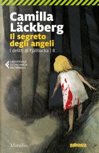 Il segreto degli angeli. I delitti di Fjällbacka by Camilla Läckberg