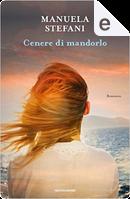 Cenere di mandorlo by Manuela Stefani