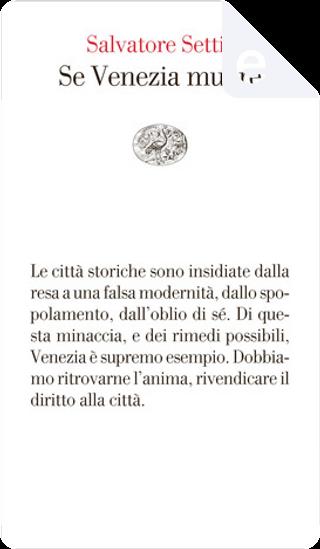 Se Venezia muore by Salvatore Settis