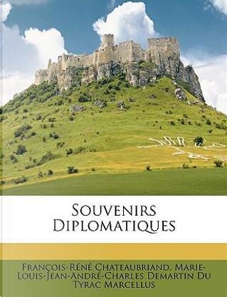 Souvenirs Diplomatiques by François-René Chateaubriand