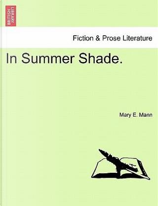 In Summer Shade. VOL. III by Mary E. Mann