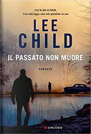 Il passato non muore by Lee Child
