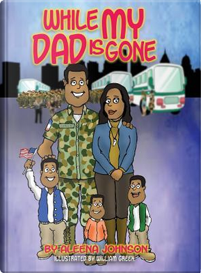 While My Dad is Gone by Aleena Johnson
