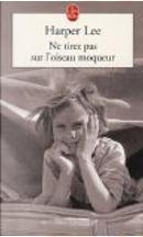 Ne tirez pas sur l'oiseau moqueur by Harper, Isabelle Stoïanov