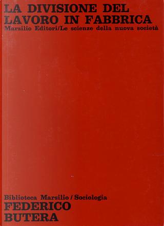 La divisione del lavoro in fabbrica by Federico Butera