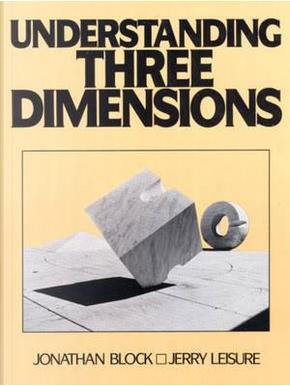 Understanding Three Dimensions by Jonathan Block