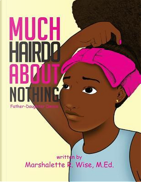 Much Hairdo About Nothing! by Marshalette R. Wise