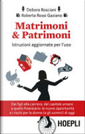Matrimoni & patrimoni by Debora Rosciani, Roberta Rossi Gaziano