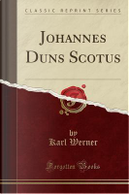 Johannes Duns Scotus (Classic Reprint) by Karl Werner