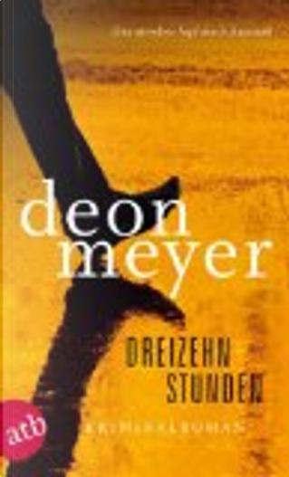 Dreizehn Stunden by Deon Meyer