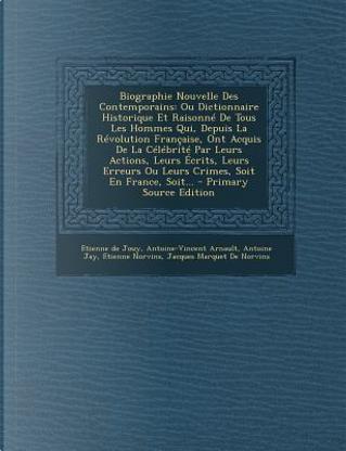 Biographie Nouvelle Des Contemporains by Etienne De Jouy