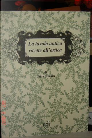 La tavola antica by Ilaria Ferrara