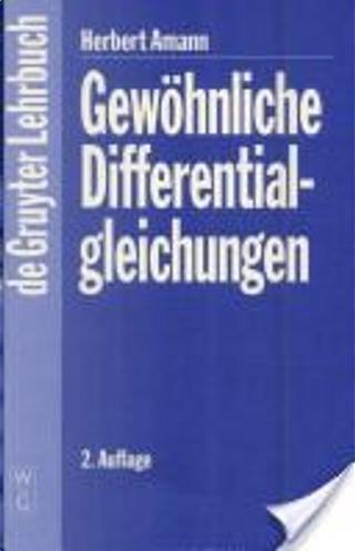 Gewöhnliche Differentialgleichungen by Herbert Amann