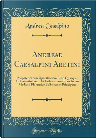 Andreae Caesalpini Aretini by Andrea Cesalpino