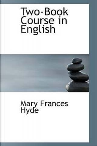 Two-book Course in English by Mary Frances Hyde